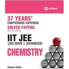 ARIHANT 37 YEARS CHAPTERWISE-TOPICWISE SOLVED PAPERS 1979-2015 IIT JEE CHEMISTRY