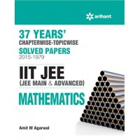 ARIHANT 37 YEARS CHAPTERWISE-TOPICWISE SOLVED PAPERS 1979-2015 IIT JEE MATHEMATICS