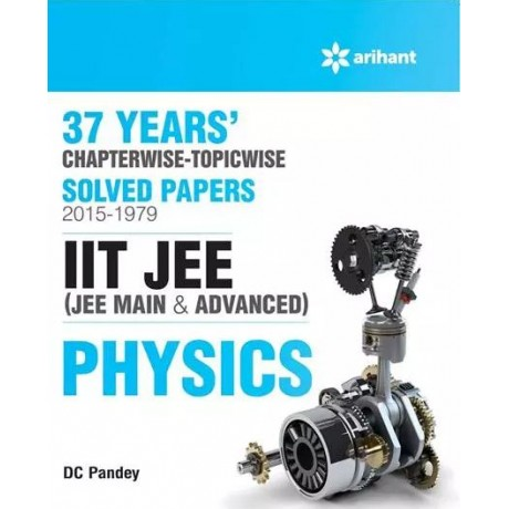 ARIHANT 37 YEARS CHAPTERWISE-TOPICWISE SOLVED PAPERS 1979-2015 IIT JEE PHYSICS