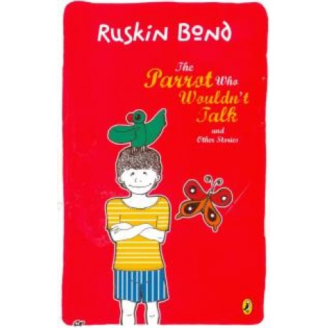 RUSKIN BOND THE PARROT WHO WOULDN'T TALK