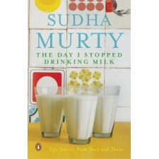 SUDHA MURTHY BOOKS -THE DAY I STOPPED DRINKING MILK